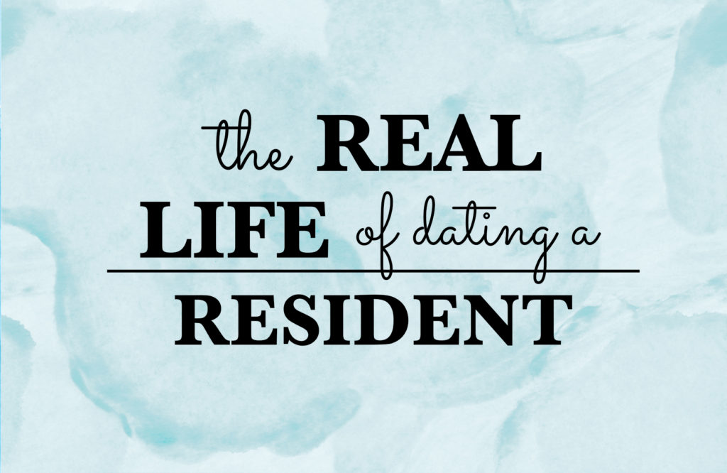 the-real-life-of-dating-a-resident