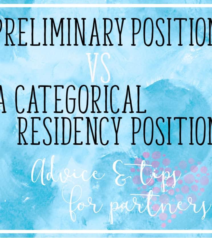Preliminary Position VS A Categorical Residency Position