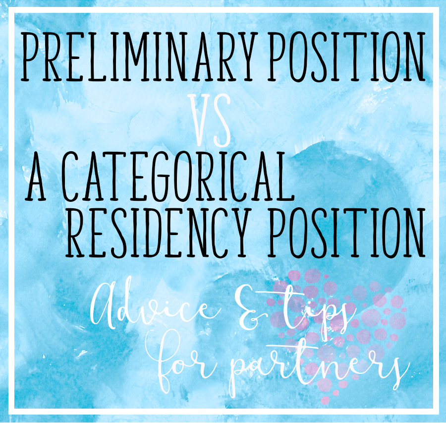 Preliminary Position VS A Categorical Residency Position