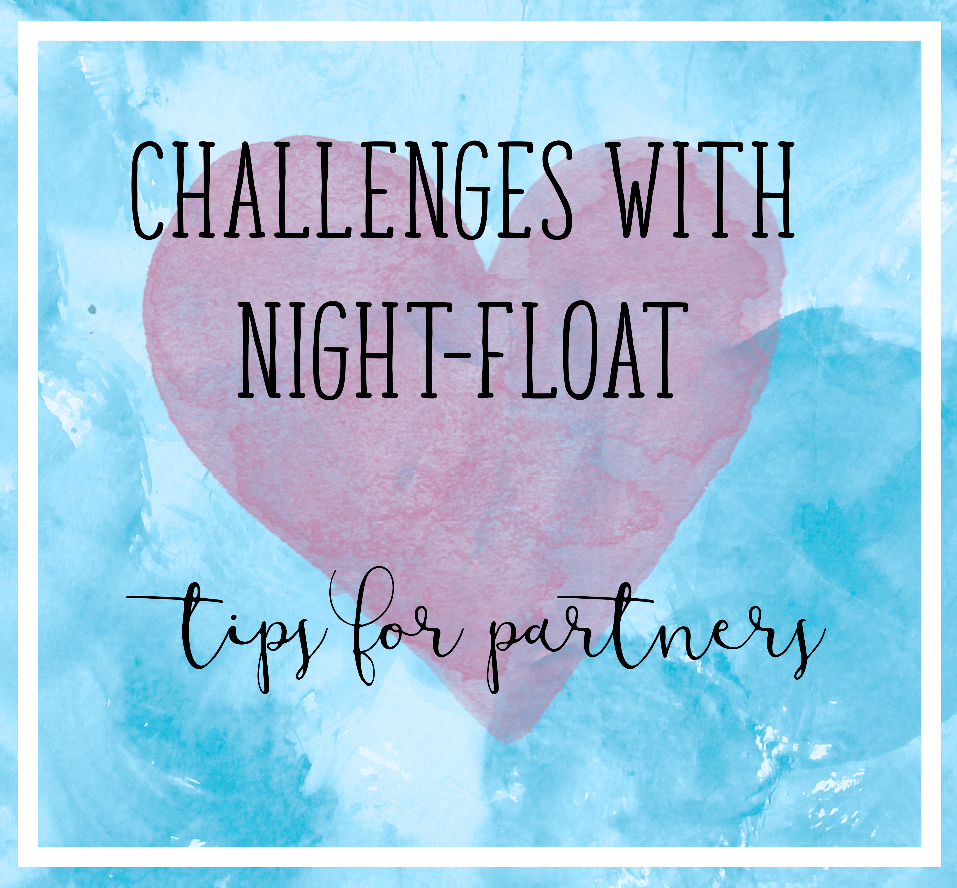 Challenges with Night-Float